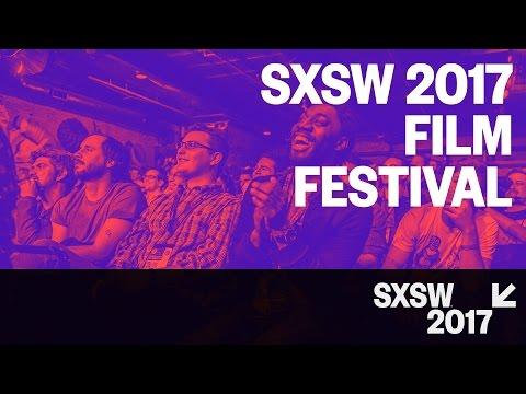 SXSW 2017 Film Festival