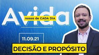 DECISÃO E PROPÓSITO - 11/09/2021