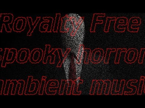 royalty free spooky horror ambient music murry - Free Halloween Sounds Mp3