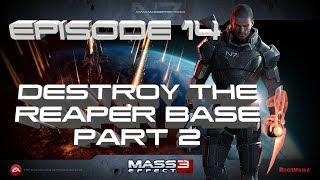 Mass Effect 3 | Rannoch | Destory the Reaper Base | Part 2