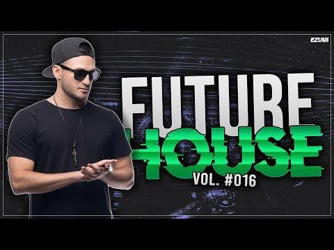 Best Future House Mix 💥 [June 2018] Vol. 016   EZUMI