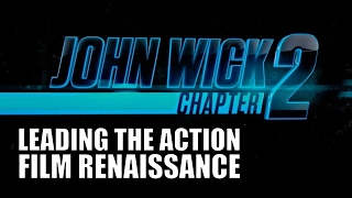 Is John Wick: Chapter Two leading an Action Film Renaissance?