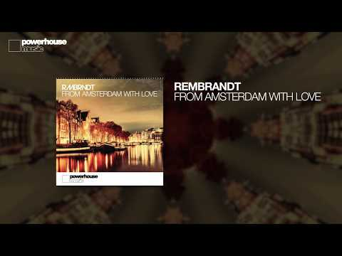 Rembrandt - From Amsterdam With Love (Official audio)