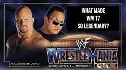 What Made WrestleMania 17 So Legendary ?