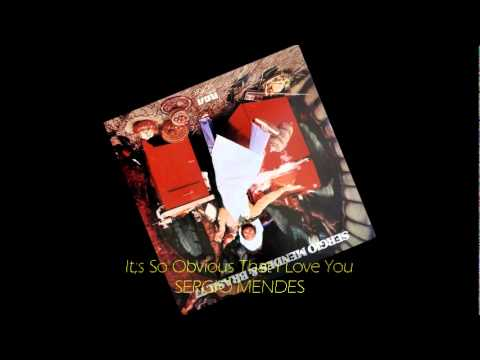 Sergio Mendes - IT'S SO OBVIOUS THAT I LOVE YOU
