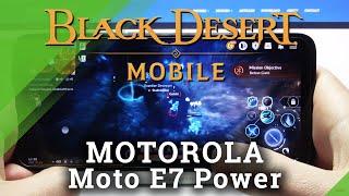 Motorola Moto E7 Power - Black Desert Mobile Gameplay & Settings