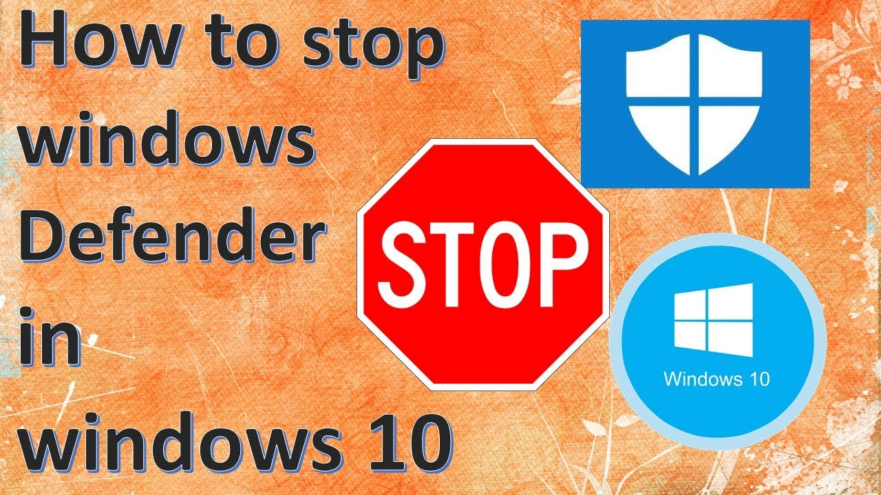 How to stop windows Defender in windows 10