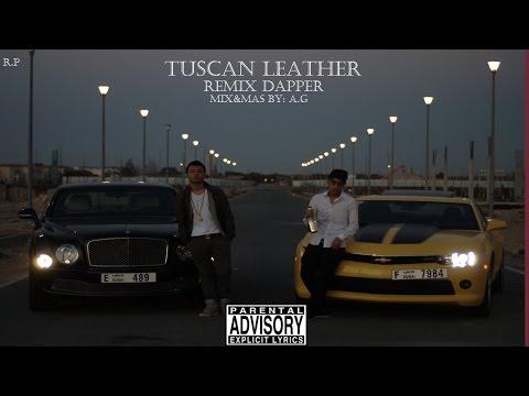 Tuscan Leather - Dapper ( Remix Drake )
