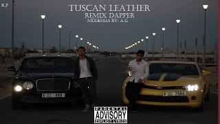 Tuscan Leather - Dapper ( Remix Drake )