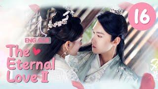 The Eternal Love II 16(Liang Jie,Xing Zhaolin)
