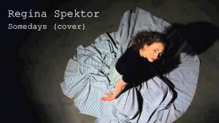 Regina Spektor - Somedays (male vocal & instrumental cover)