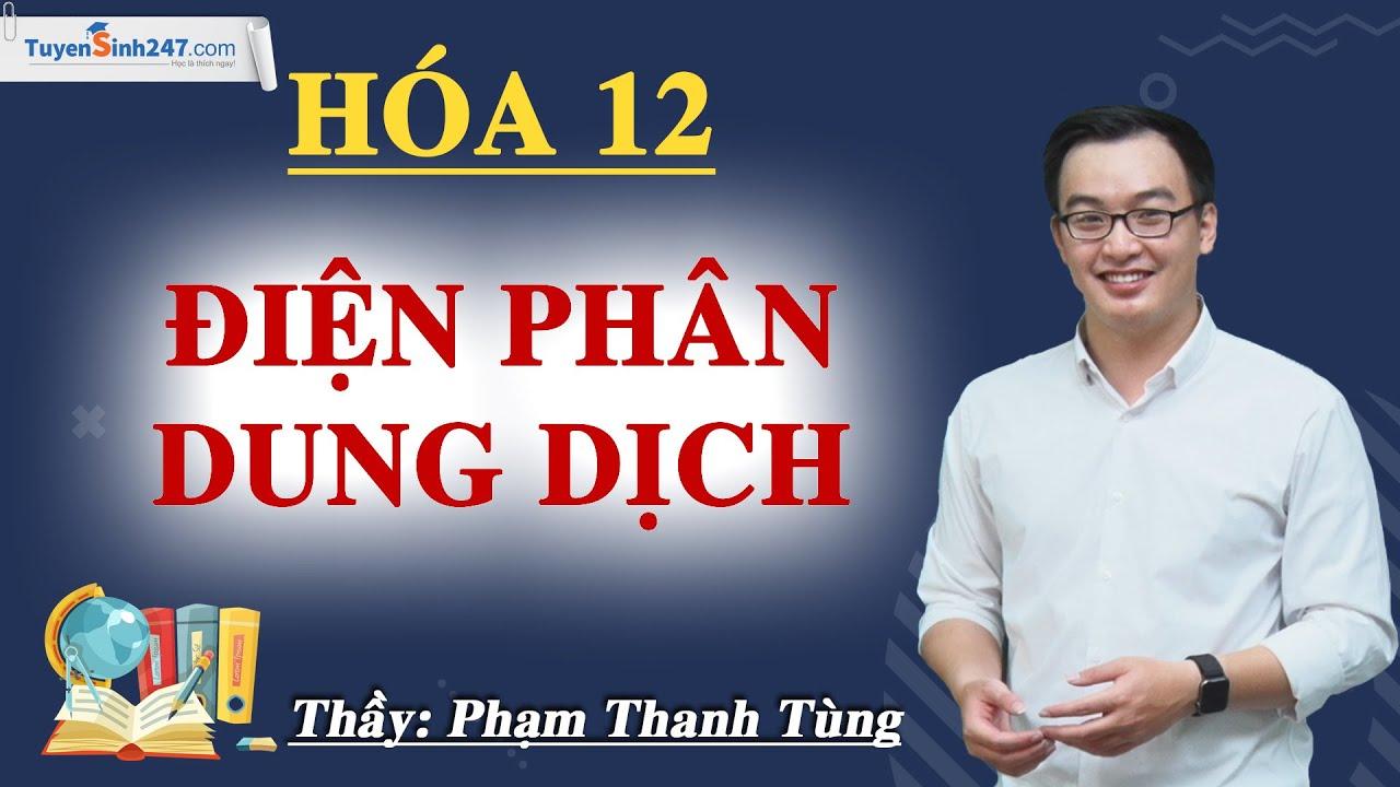 Bài tập về Điện phân dung dịch – Hóa 12 – Thầy Phạm Thanh Tùng
