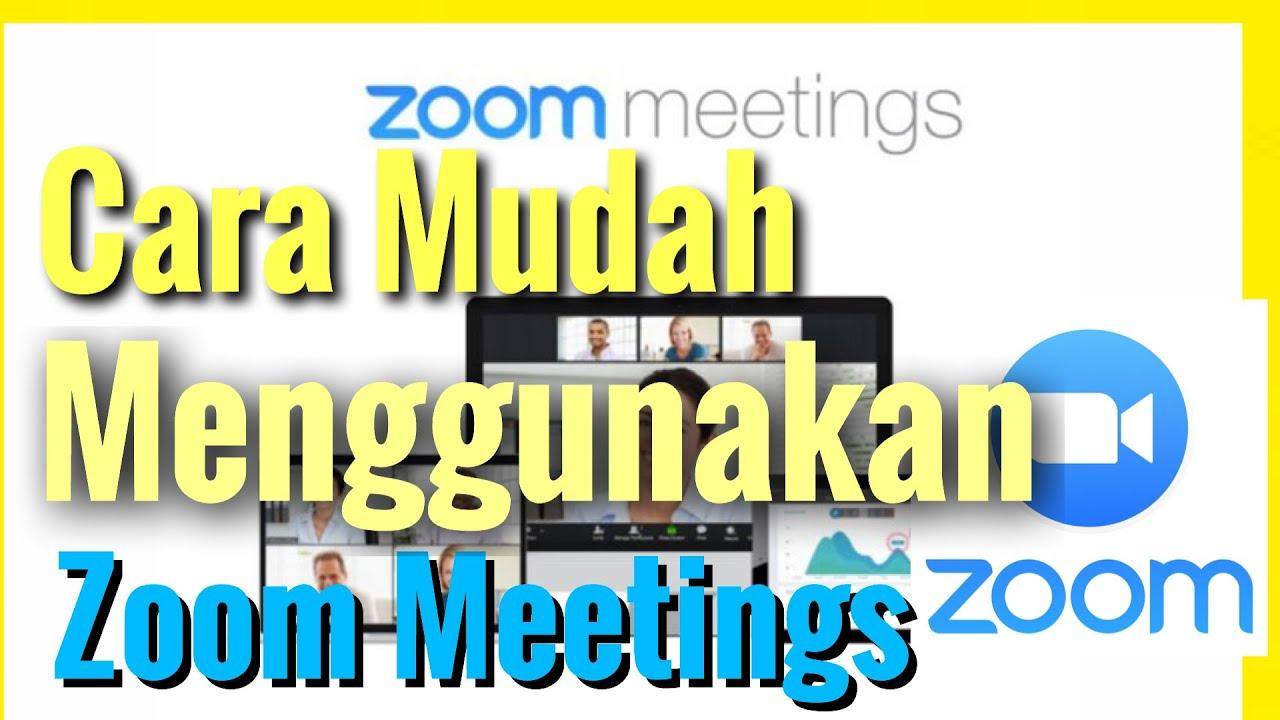 Cara Mudah Menggunakan Zoom Meetings | Zoom Cloud Meetings - YouTube