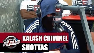 "Kalash Criminel ""Shottas"" #PlanèteRap"