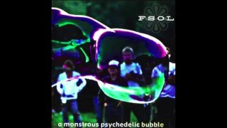 FSOL - Monstrous Psychedelic Bubble 3