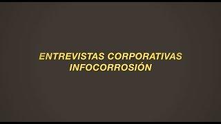 Entrevistas Corporativas INFOCORROSIÓN