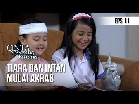 CINTA SEBENING EMBUN - Tiara Dan Intan Mulai Akrab [15 APRIL 2019]