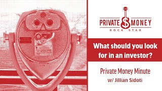 What to Look For in an Investor? | Private Money Minute with Jillian Sidoti