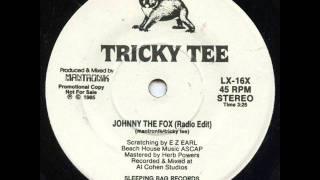 Tricky Tee - Johnny The Fox Radio Edit
