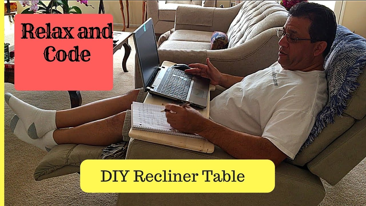 How To Make A Recliner Laptop Table