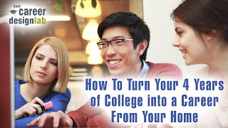 How To Turn Your 4 Years Of College Into A Career From Your Home