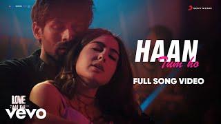 Haan Tum Ho   Love Aaj Kal|Full Song Video|Pritam|Arijit Singh|Kartik Sara