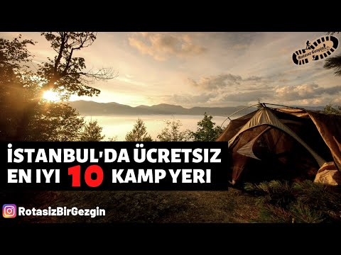 İstanbul Ücretsiz Kamp Alanları, Nerede Kamp Atılır? | İstanbul En İyi 10 Kamp Yeri
