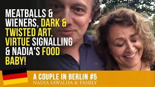 A Couple In Berlin 5 Meatballs Wieners Dark Twisted Art Virtue Signalling Nadia S Food Baby Youtube