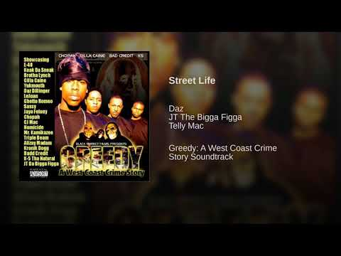 "Daz · JT The Bigga Figga · Telly Mac ""Street Life"""