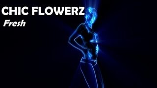 Chic Flowerz - Fresh (Official Video Clip)