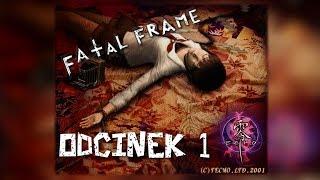 [ZAGRAJMY W] Fatal Frame / Project Zero #1