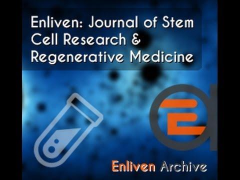 Enliven: Journal of Stem Cell Research & Regenerative Medicine