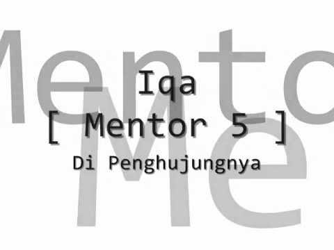 Iqa Mentor 5 - Di Penghujungnya with lyrics on screen !