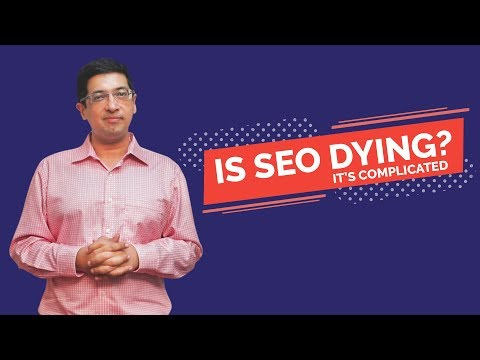 Is SEO Dying? It's Complicated!