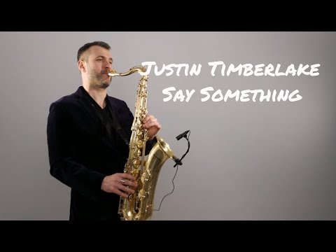 Justin Timberlake - Say Something ft. Chris Stapleton [Saxophone Cover] by Juozas Kuraitis