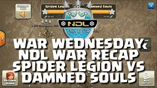 WAR WEDNESDAY 8.2 - NDL RECAP, SPIDER LEGION VS DAMNED SOULS - AMATEUR