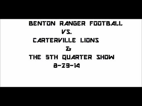 Benton Ranger Football vs. Carterville 8-29-14 & 5th Quarter Show