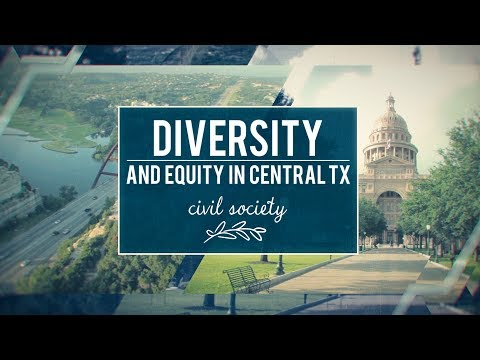Civil Society - Diversity and Equity in Central Texas