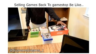 How It Be Selling Games Back To Gamestop! (original Video)