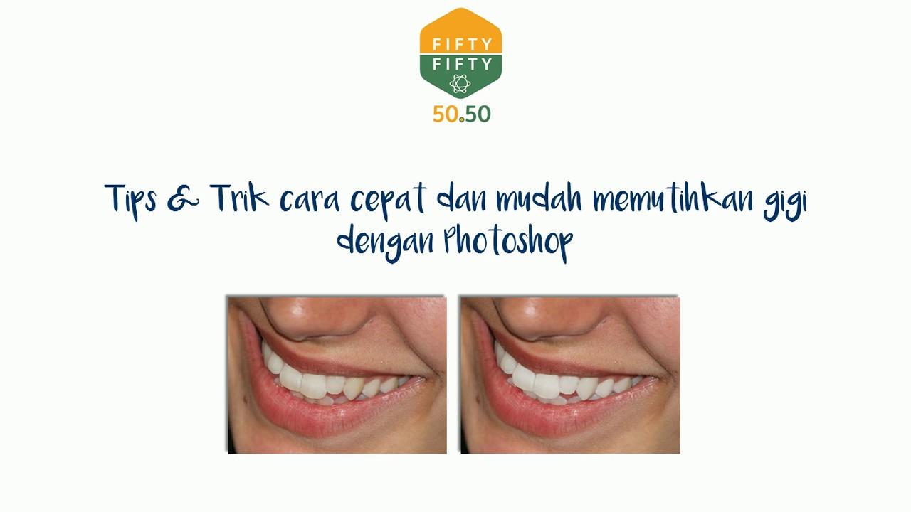 Tips Trik Cara Cepat Dan Mudah Memutihkan Gigi Dengan Photoshop 1