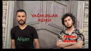 Alişan feat Furkan Özsan - YAĞMURLAR REMiX Resimi