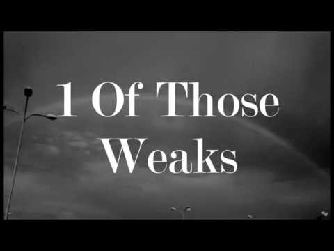 The Neighbourhood  - 1 Of Those Weaks / lyrics
