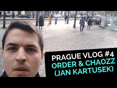 Vlog #004 ▸PRAGUE | Order & Chaozz (Jan Kartusek)