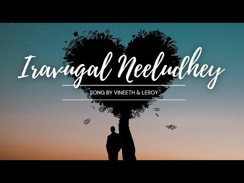 Iravugal Neeludhey (Just Love).mp4