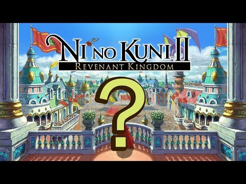 Would you want me to play: Ni No Kuni II Revenant Kingdom? |