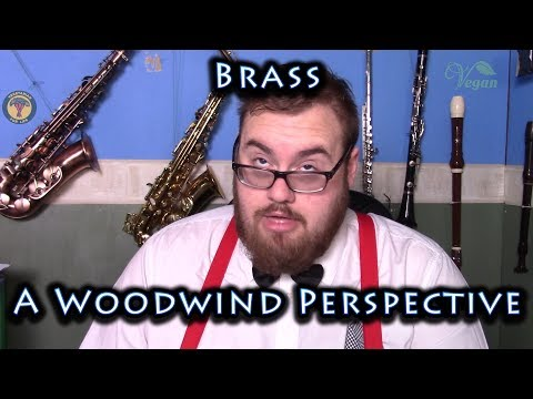 Brass - A Woodwind Perspective