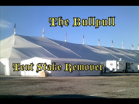 The Bullpull-Pulling Event Tent Stakes..removing large stakes & The Bullpull-Pulling Event Tent Stakes..removing large stakes ...