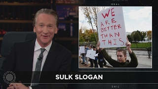 Web Exclusive New Rule: Sulk Slogan | Real Time with Bill Maher (HBO)
