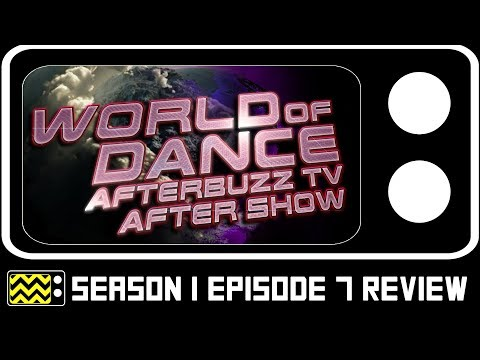 World of Dance Season 1 Episode 7 Review & AfterShow | AfterBuzz TV