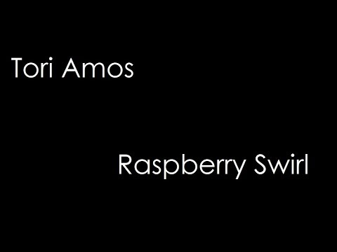 Tori Amos - Raspberry Swirl (lyrics)